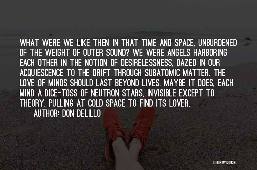 Outer Space And Love Quotes By Don DeLillo