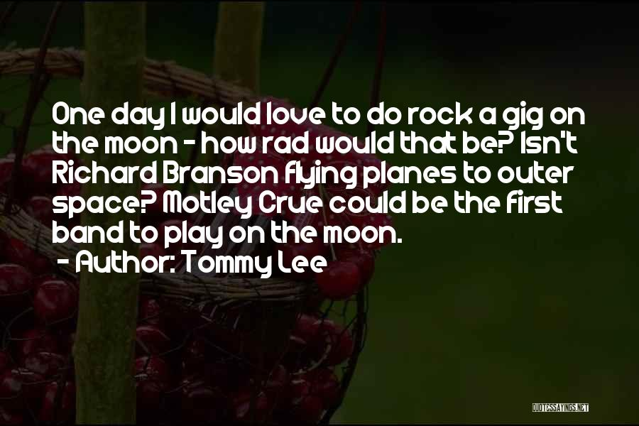Outer Space And Love Quotes By Tommy Lee