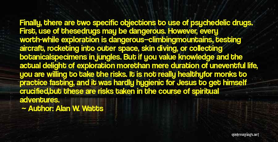 Outer Space Exploration Quotes By Alan W. Watts