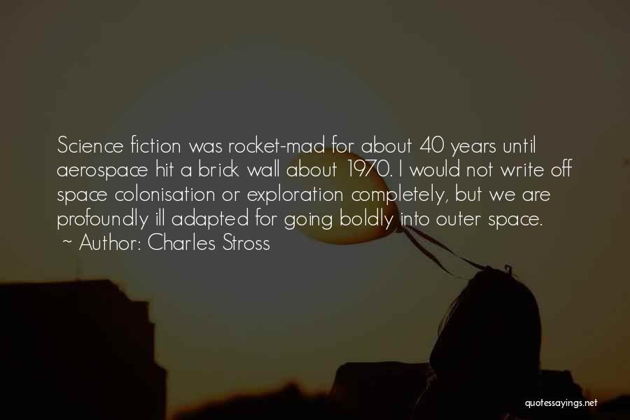Outer Space Exploration Quotes By Charles Stross