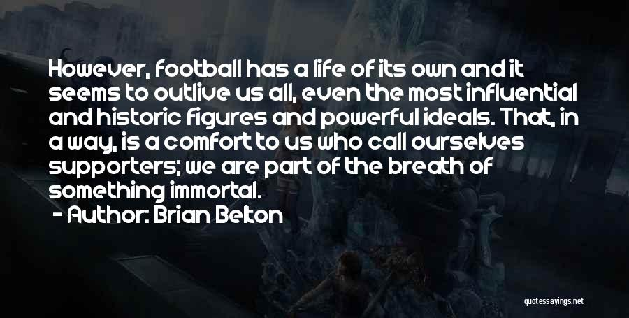Outlive Your Life Quotes By Brian Belton
