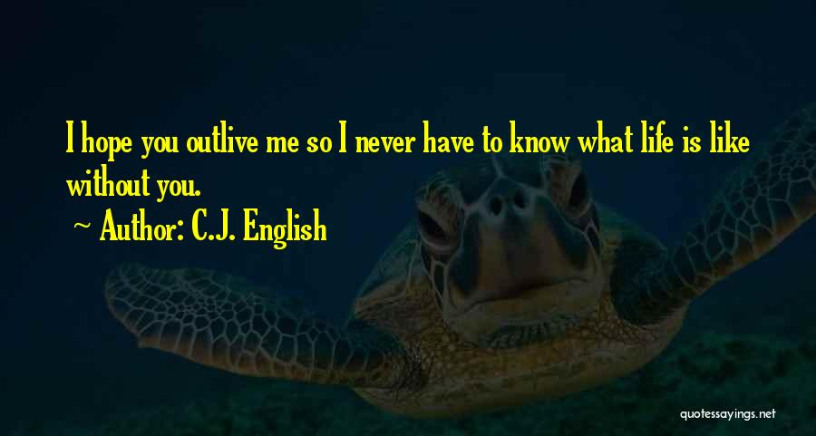 Outlive Your Life Quotes By C.J. English