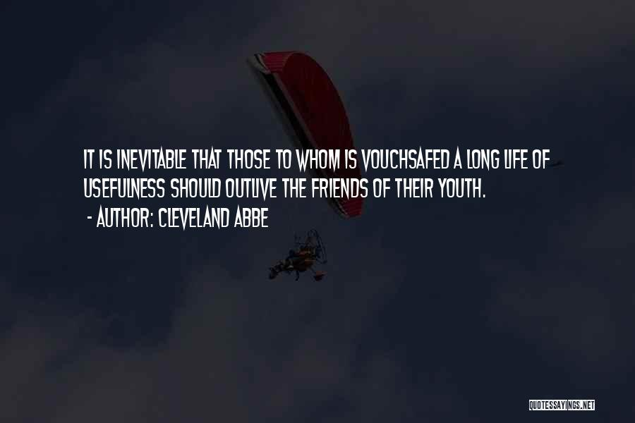 Outlive Your Life Quotes By Cleveland Abbe