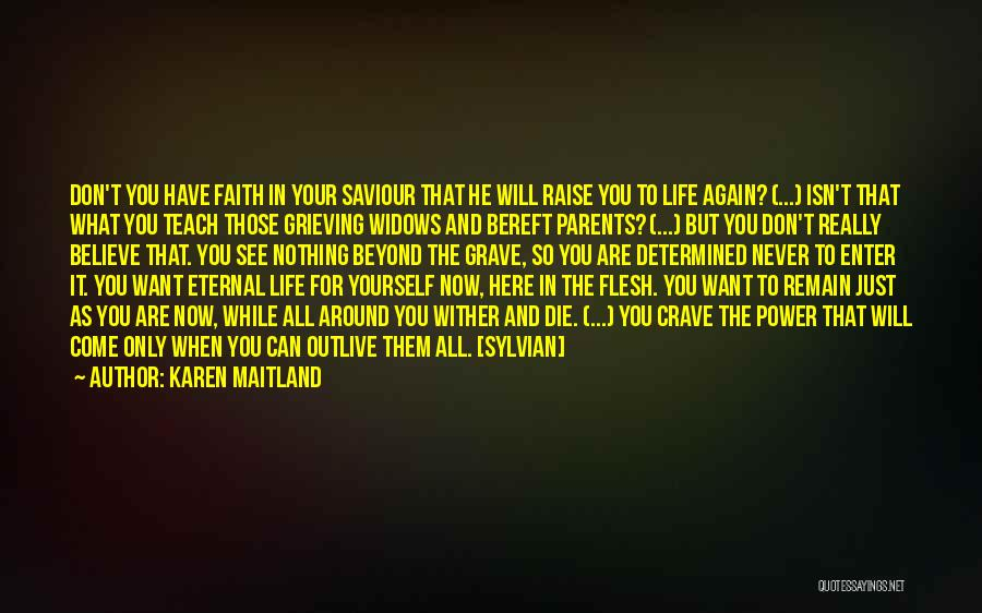 Outlive Your Life Quotes By Karen Maitland