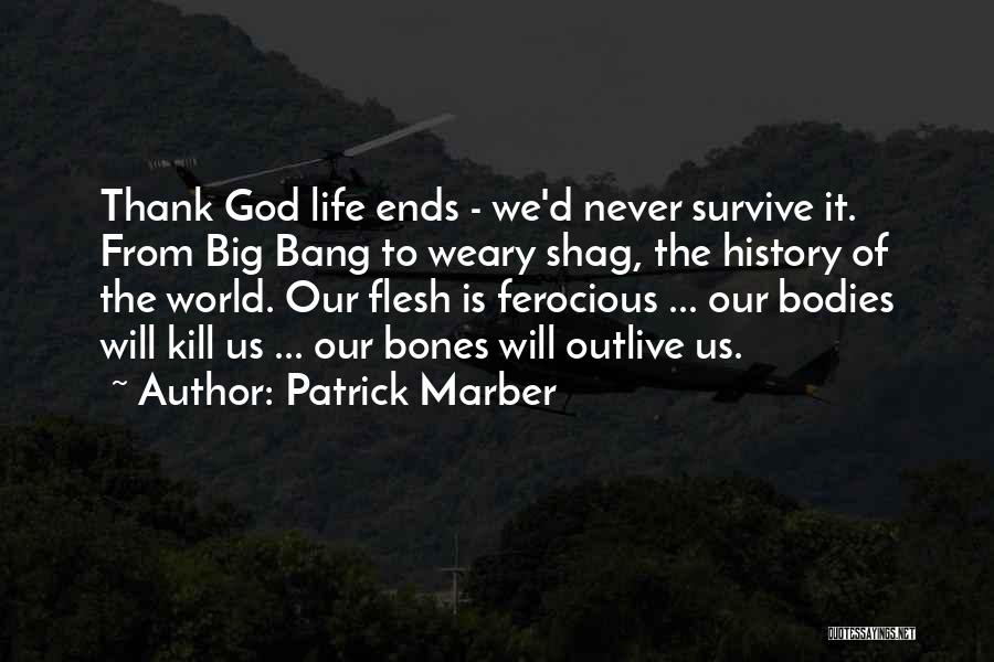 Outlive Your Life Quotes By Patrick Marber