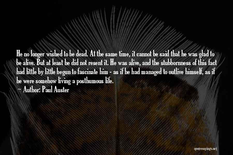 Outlive Your Life Quotes By Paul Auster