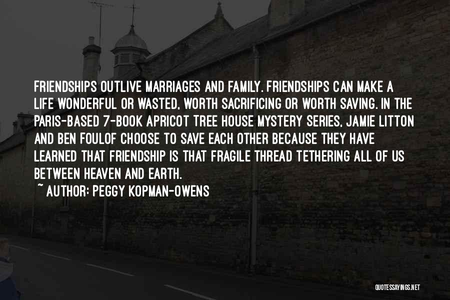 Outlive Your Life Quotes By Peggy Kopman-Owens