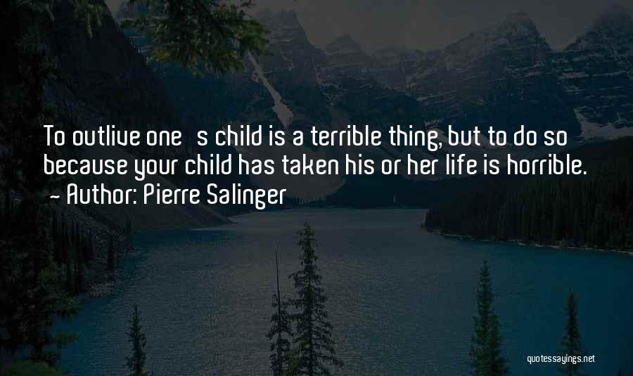 Outlive Your Life Quotes By Pierre Salinger