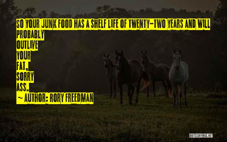 Outlive Your Life Quotes By Rory Freedman