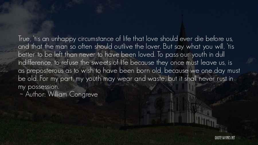 Outlive Your Life Quotes By William Congreve