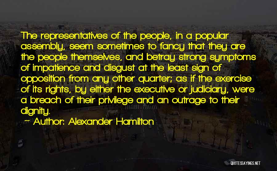 Outrage Quotes By Alexander Hamilton