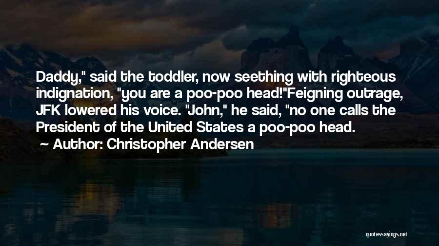 Outrage Quotes By Christopher Andersen