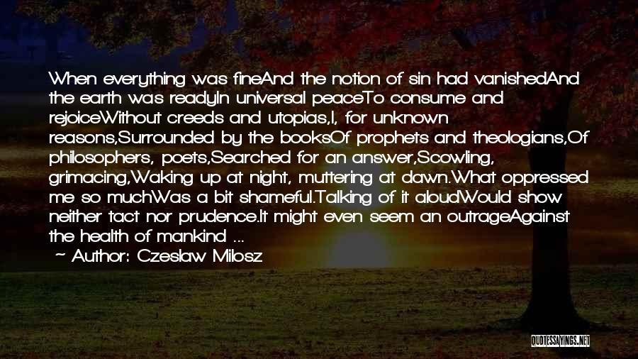 Outrage Quotes By Czeslaw Milosz
