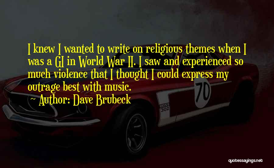 Outrage Quotes By Dave Brubeck