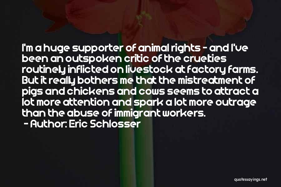 Outrage Quotes By Eric Schlosser