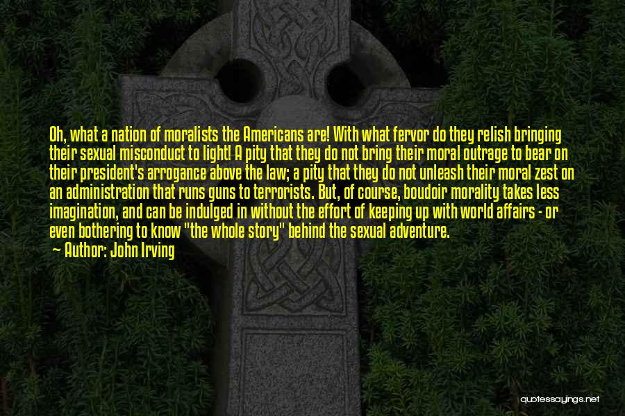 Outrage Quotes By John Irving
