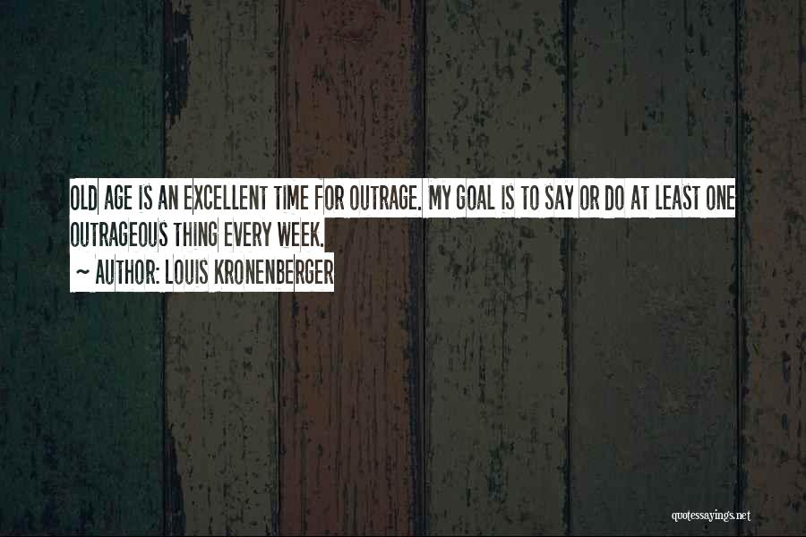 Outrage Quotes By Louis Kronenberger
