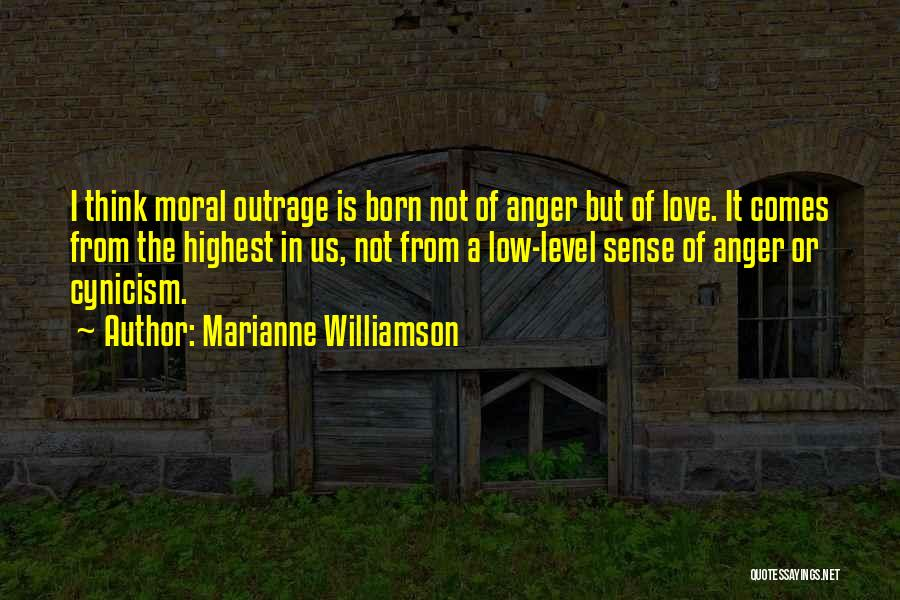 Outrage Quotes By Marianne Williamson
