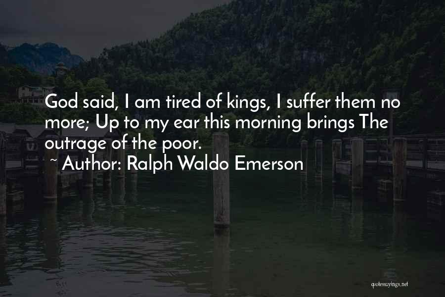 Outrage Quotes By Ralph Waldo Emerson