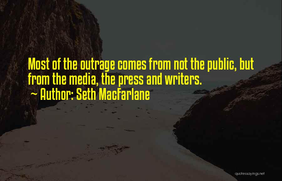 Outrage Quotes By Seth MacFarlane