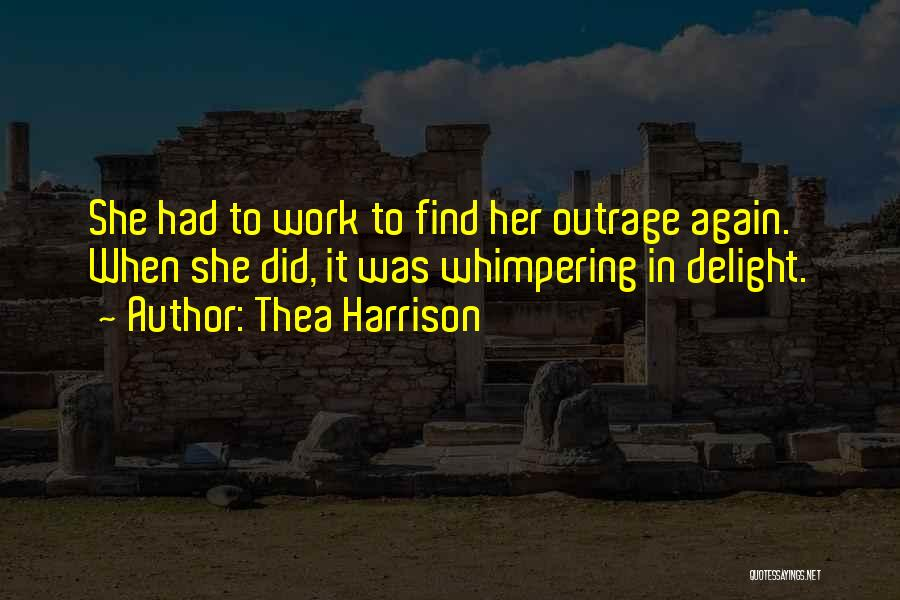 Outrage Quotes By Thea Harrison