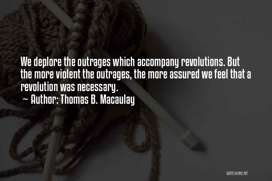 Outrage Quotes By Thomas B. Macaulay