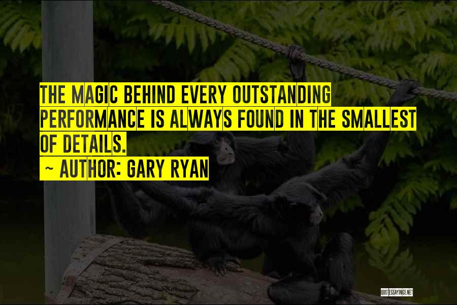 Outstanding Performance Quotes By Gary Ryan