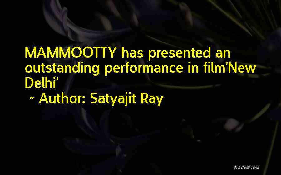 Outstanding Performance Quotes By Satyajit Ray