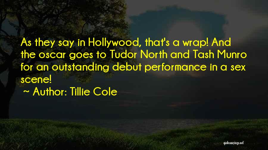 Outstanding Performance Quotes By Tillie Cole