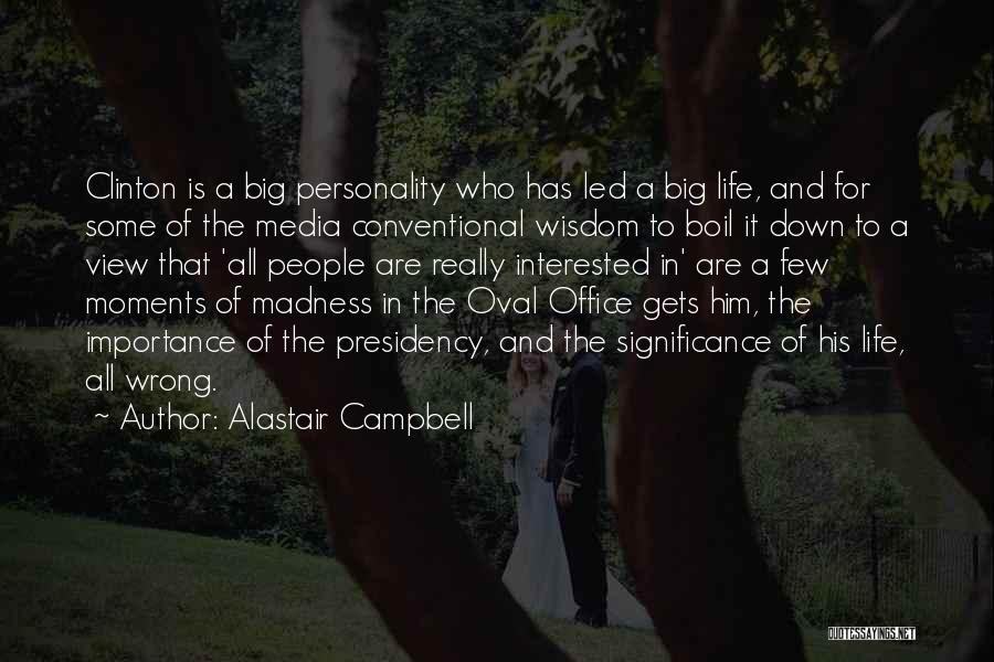Oval Office Quotes By Alastair Campbell