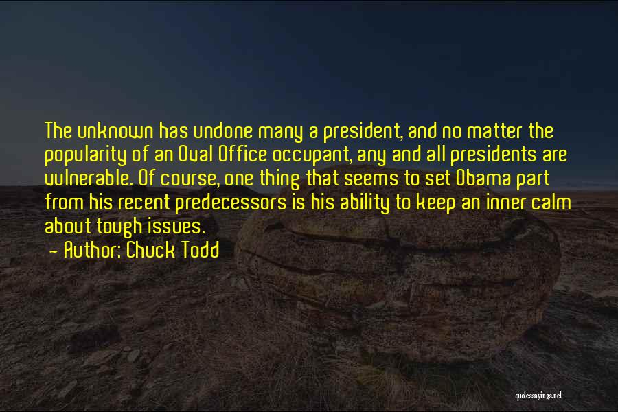 Oval Office Quotes By Chuck Todd