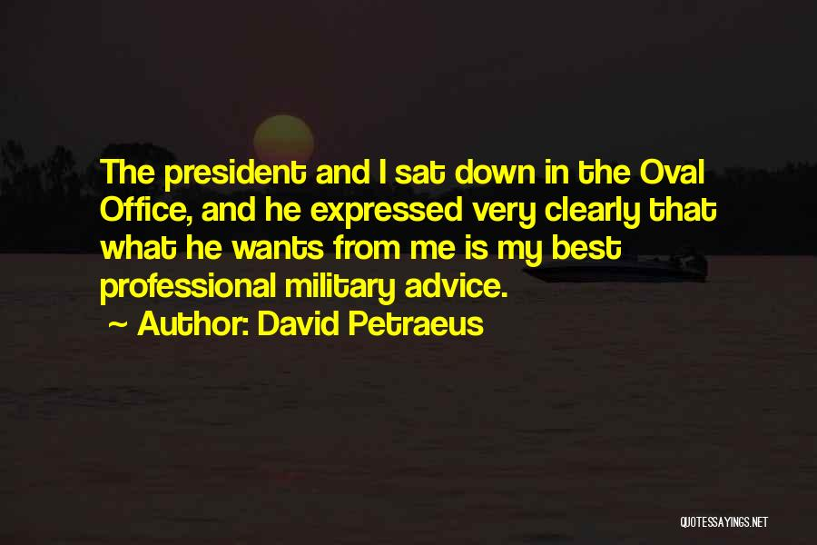 Oval Office Quotes By David Petraeus