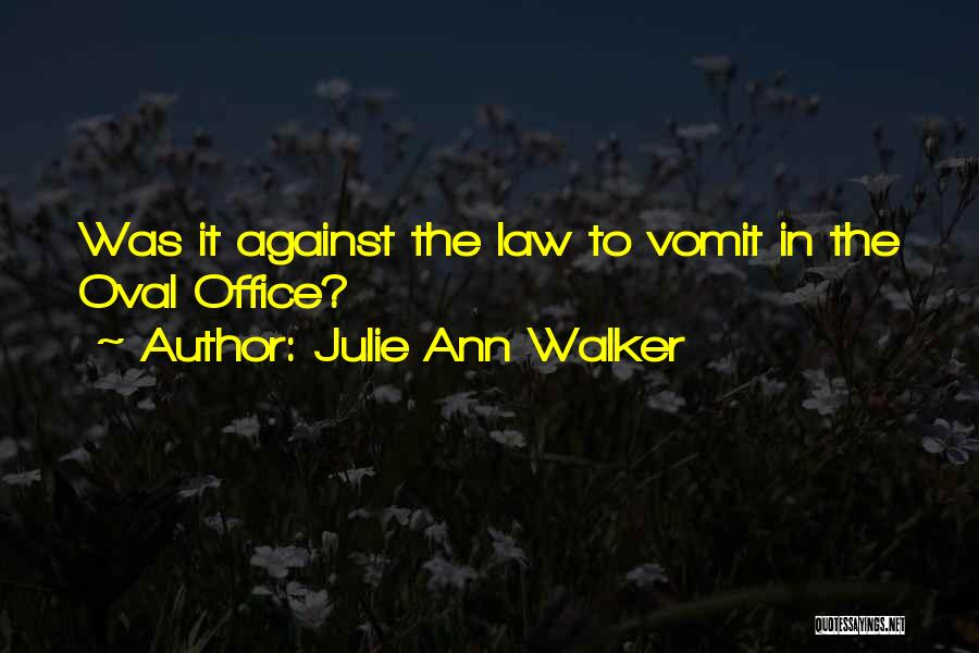 Oval Office Quotes By Julie Ann Walker