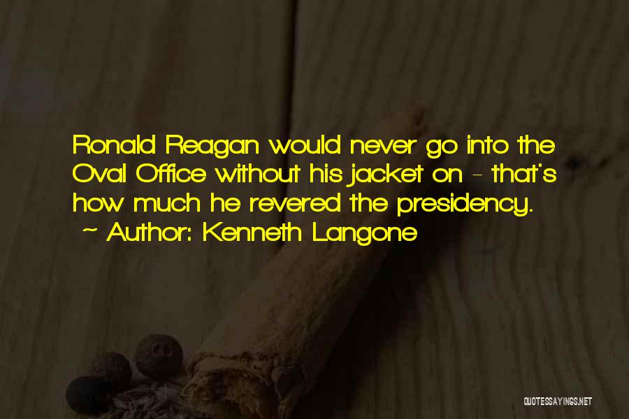 Oval Office Quotes By Kenneth Langone