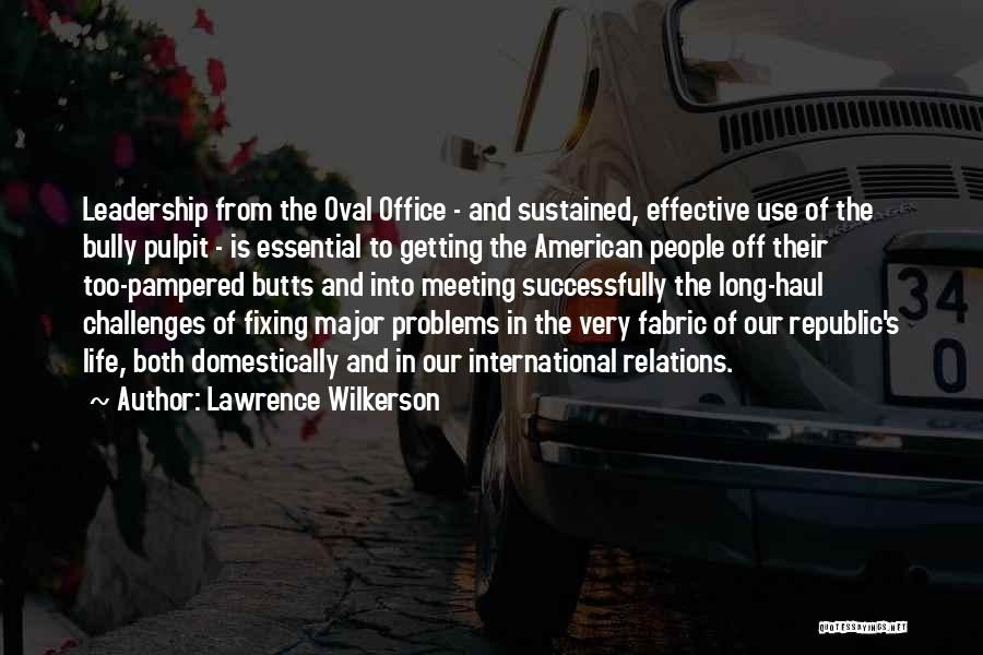 Oval Office Quotes By Lawrence Wilkerson