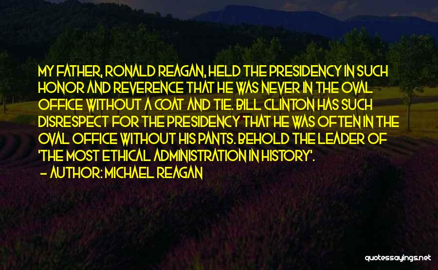 Oval Office Quotes By Michael Reagan