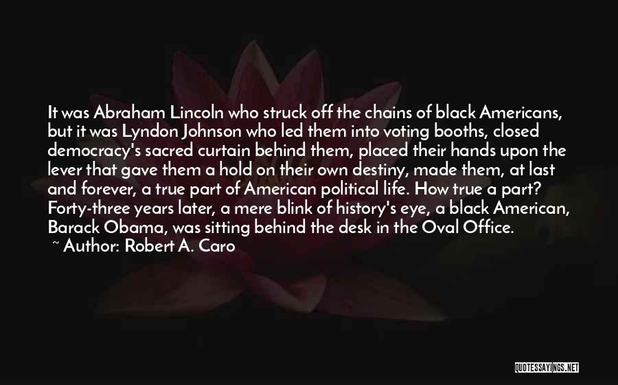 Oval Office Quotes By Robert A. Caro