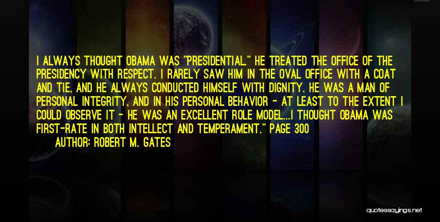 Oval Office Quotes By Robert M. Gates