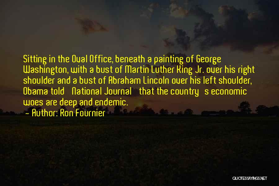 Oval Office Quotes By Ron Fournier