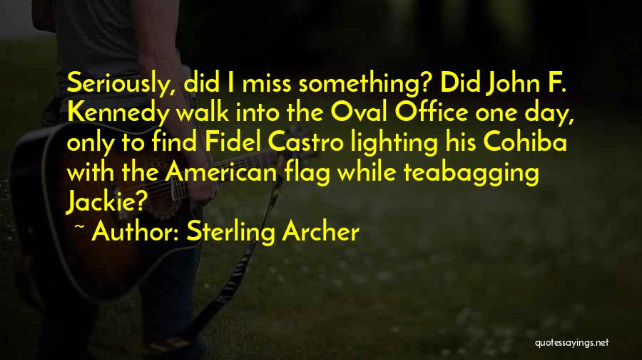 Oval Office Quotes By Sterling Archer