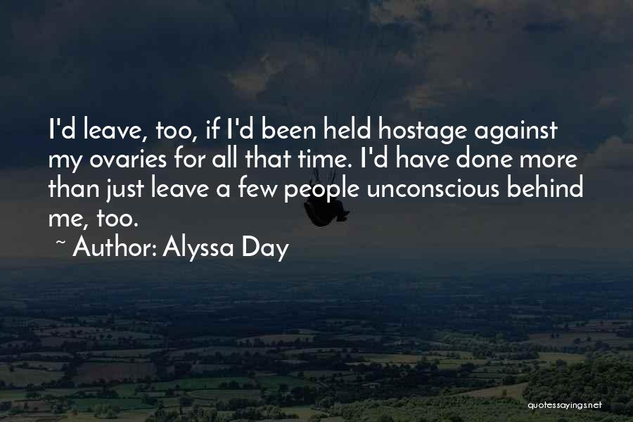 Ovaries Quotes By Alyssa Day