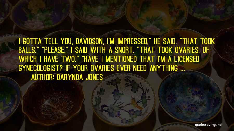 Ovaries Quotes By Darynda Jones