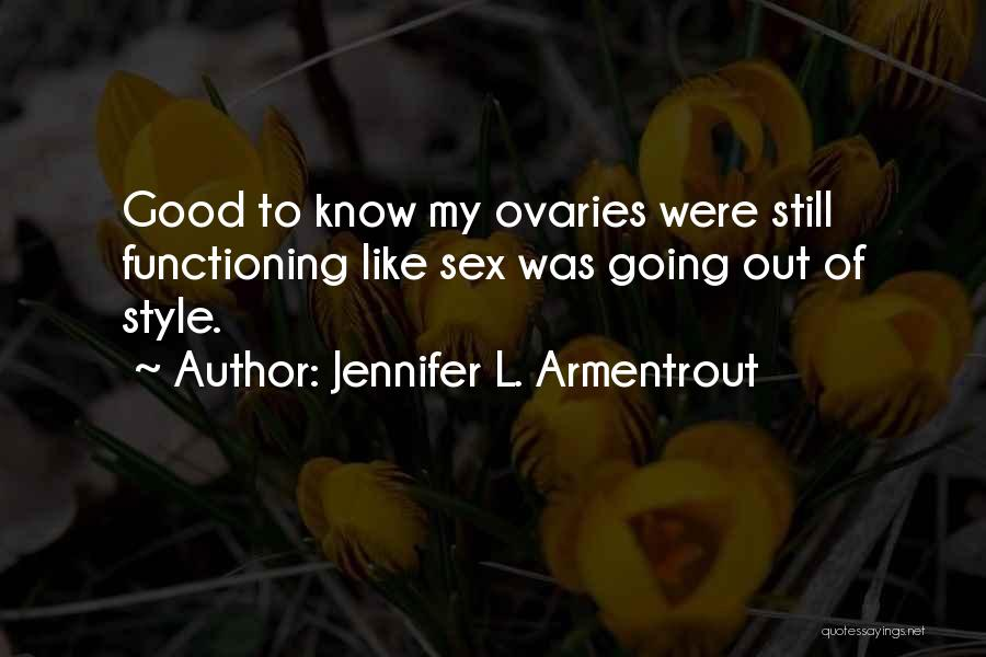 Ovaries Quotes By Jennifer L. Armentrout