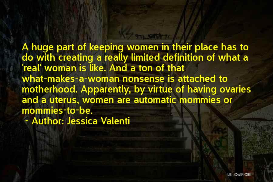 Ovaries Quotes By Jessica Valenti