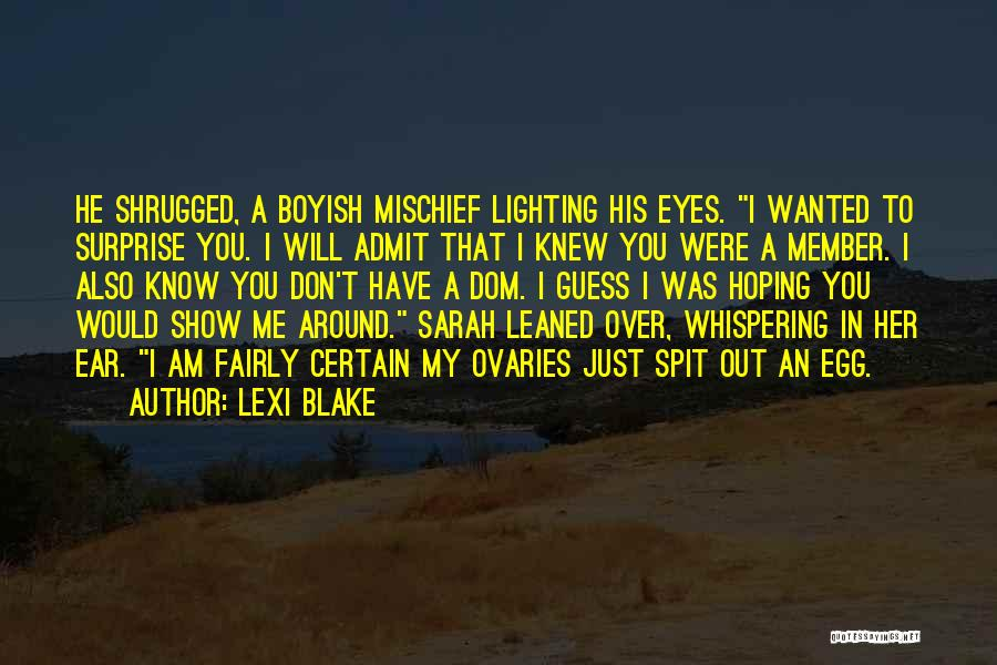 Ovaries Quotes By Lexi Blake