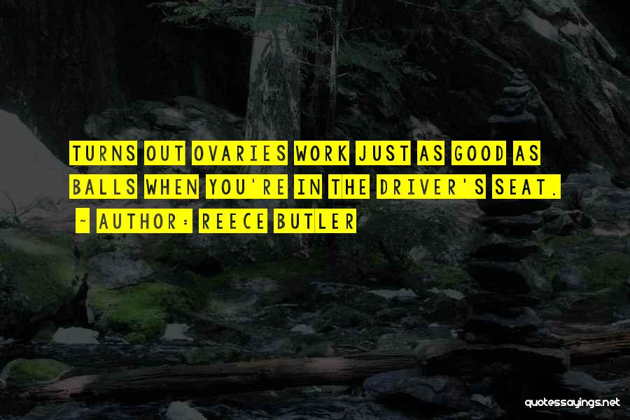 Ovaries Quotes By Reece Butler