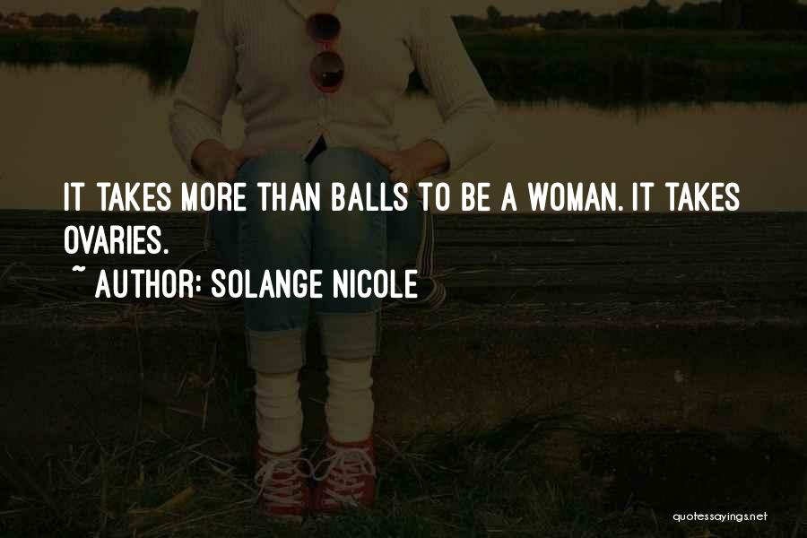 Ovaries Quotes By Solange Nicole