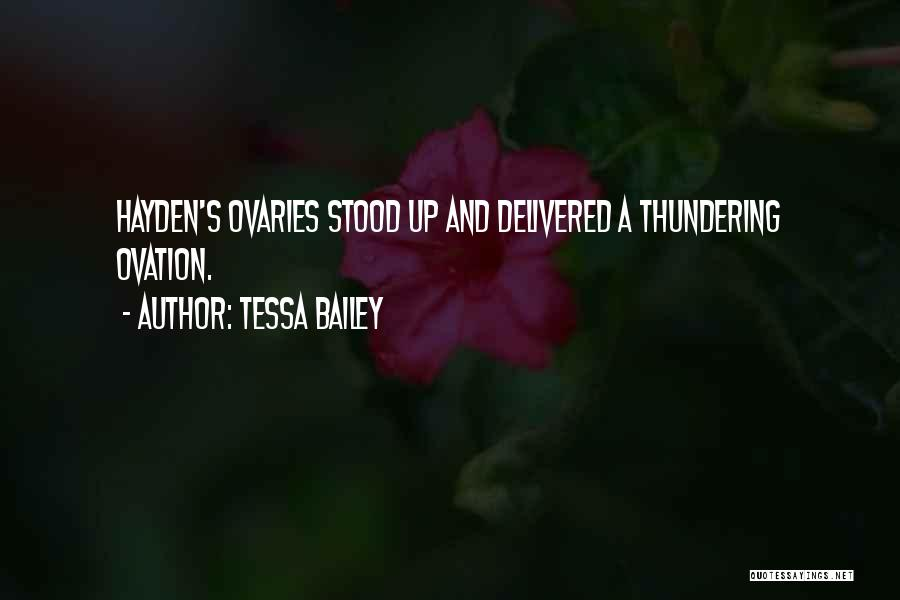 Ovaries Quotes By Tessa Bailey