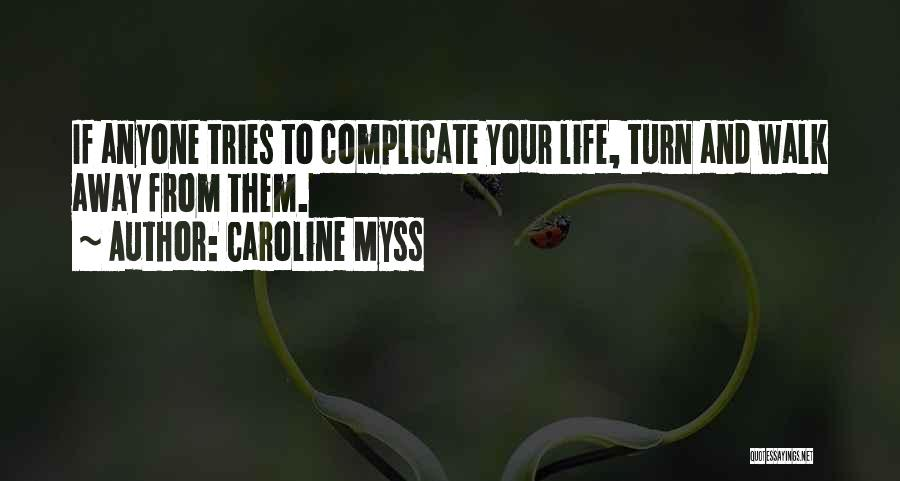 Over Complicate Quotes By Caroline Myss