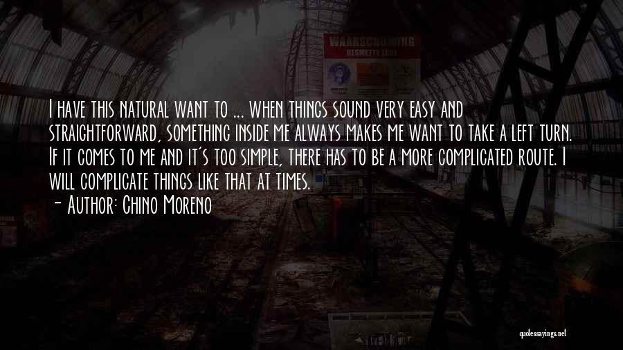 Over Complicate Quotes By Chino Moreno